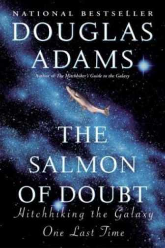 The Salmon of Doubt is an excellent read...